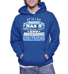 This Managing Director Has A Smokin' Hot And Awesome Girlfriend Hoodie