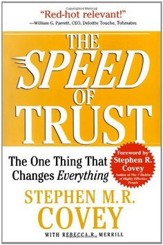 The SPEED of Trust: The One Thing That Changes Everything by Stephen M.R. Covey,http://www.amazon.com/dp/1416549005/ref=cm_sw_r_pi_dp_vIZFsb1CDXR9HGG7