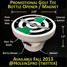 Golf tee frig magnet with built-in bottle opener coming in late 2013. Perfect for promoting your course, business or event. Ideal for golf courses, resorts, bars/19th hole, corporate/charity golf outing giveaways, realtors, golf course wedding favors, groomsmen gifts, high school golf team fundraising, etc.