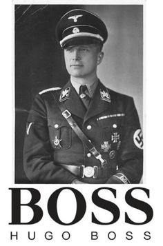 Cocksucker designed the black uniforms of the SS--it's why, to this day, I'll NEVER wear anything by Hugo Boss