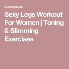 Sexy Legs Workout For Women   Toning & Slimming Exercises