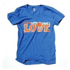 Cleveland That I Love Ladies Tee $28.00