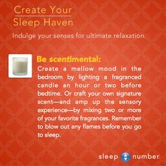 Create a mellow mood in the bedroom by lighting a fragranced candle an hour or two before bedtime. #SleepNumber