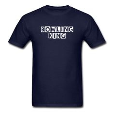 BOWLING KING ~ father/child matching bowling t-shirts big pin, little pin.. http://all4agoodcause.spreadshirt.com/bowling-king-A14089023/customize/color/4