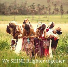 We Shine in brightness TOGETHER. WILD WOMAN SISTERHOOD™ #WildWomanSisterhood