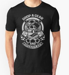 Drop A Gear And Disappear TShirts & Hoodies by trendyshirt
