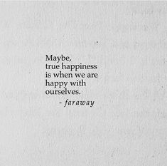 The Personal Quotes - Love Quotes , Life Quotes Best Love Quotes, Quotes To Live By, Favorite Quotes, Maybe Quotes, Happy With Life Quotes, Happy Mood Quotes, Famous Quotes, Positive Quotes, Motivational Quotes