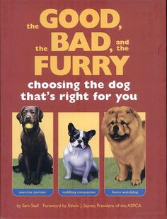 The Good Bad, and the Furry: Choosing the Dog That's Right for You - Sam Stall - Google Books