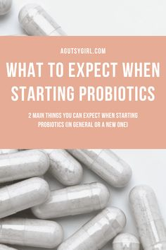 What to Expect When Starting Probiotics - A Gutsy Girl Adrenal Fatigue, Gut Health, Autoimmune, Natural Healing, Are You The One, Healthy Lifestyle, Healthy Living, Sarah Kay, Nutrition