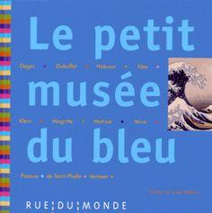Chevaliers chevronnés, niveau 3 (10-12 ans) : Le petit musée du bleu : 13 oeuvres, 13 poèmes / d'Alain Serres.