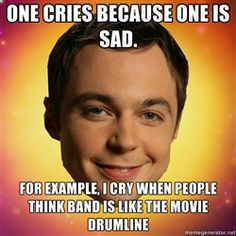 "Sheldon Big Bang Theory - ""If you have time to le… Band Nerd, Band Mom, Marching Band Problems, Marching Band Memes, Big Bang Theory Zitate, Tbbt, Big Bang Theory Quotes, Band Jokes, Drumline"