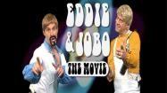 "Eddie and Jobo ""The Movie!"" Yeahhhhhhh!"