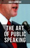 Free Kindle Book -   THE ART OF PUBLIC SPEAKING: Acquiring Confidence Before An Audience & Methods in Achieving Efficiency and Speech Fluency Check more at http://www.free-kindle-books-4u.com/business-moneyfree-the-art-of-public-speaking-acquiring-confidence-before-an-audience-methods-in-achieving-efficiency-and-speech-fluency/