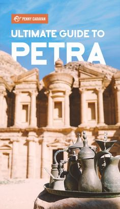 ultimate petra travel guide