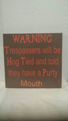 Warning trespassers will be shot and told they have a party mouth - Funny sign - No Trespassing - Banjos - Trespassers shot - Porch -Welcome