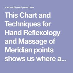 This Chart and Techniques for Hand Reflexology and Massage of Meridian points shows us where and how to use our own personal power and take charge of our health. Meridians are a set of pathways in … Meridian Points, Hand Massage, Reflexology Massage, Muscle Anatomy, Massage Benefits, Acupressure Points, Lymphatic System, Massage Techniques, Alternative Treatments