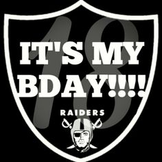 #ShareIG IT'S MY BDAY!!!!! #raiderfam #raiders #onenation