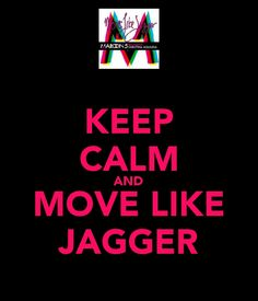 Keep Calm and Move Like Jagger