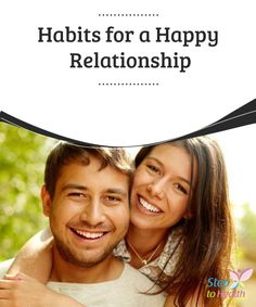 #Habits for a Happy #Relationship   Most of the time that you're #together, a happy relationship has people that show signs of #affection and showing how #important the other person is to you.