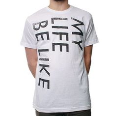 My Life Be Like design on white shirt from The Buried Life.  Official Merchandise from The Buried Life Store.