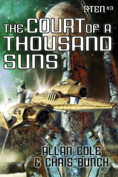 The Court of a Thousand Suns: The Sten Series by Allan Cole, Chris Bunch - art by Luca Oleastri - http://www.innovari.wix.com/innovari