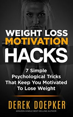 Weight Loss Motivation Hacks: 7 Psychological Tricks That Keep You Motivated To Lose Weight - http://weight-loss.mugambogroup.com/weight-loss-motivation-hacks-7-psychological-tricks-that-keep-you-motivated-to-lose-weight/