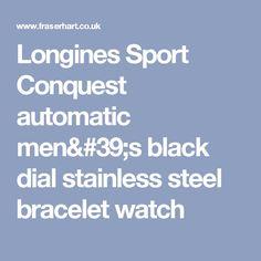 Longines Sport Conquest automatic men's black dial stainless steel bracelet watch