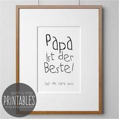 Papa ist der Beste! Sagt die Mama auch. Ein ganz besonderes Vatertagsgeschenk für den besten Papa - ganz einfach zum Selber drucken. 1x Motiv-Datei + 1x Geschenkanhänger-Datei Bei Ausdruck auf DIN A4 - Papier geeignet für Bilderrahmen in der Größe 13x18cm und 15x20cm. Andere Druckformate sind möglich, wenn die Gröeneinstellung des Druckers entsprechend angepasst wird. Wünscht du ein Sonderformat, kontaktiere mich bitte vor dem Kauf. « ◦ » ------ « ◦ » ------ « ◦ » ------ « ◦ » ------ « ◦...