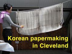 Korean Papermaking in Cleveland by Aimee Lee, via Kickstarter.
