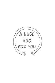 A huge hug for you!!