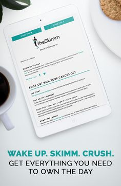The Daily Skimm is delivered to your inbox each AM, giving you all the news and info you need to start your day. Sign up today for free and join the millions who already wake up with us.