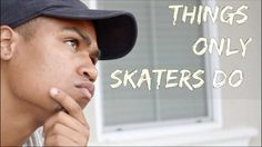 Things Only Skaters Do – LamontHoltTV: Source: LamontHoltTV