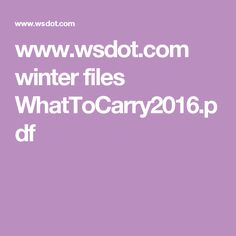 www.wsdot.com winter files WhatToCarry2016.pdf