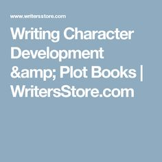 Writing Character Development & Plot Books | WritersStore.com