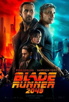 Directed by Denis Villeneuve.  With Harrison Ford, Ryan Gosling, Ana de Armas, Dave Bautista. A young blade runner's discovery of a long buried secret leads him on a quest to track down former blade runner, Rick Deckard, who's been missing for thirty years.