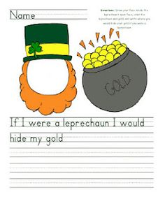 If I were a leprechaun, I would hide my gold...