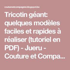 Tricotin géant: quelques modèles faciles et rapides à réaliser (tutoriel en PDF) - Jueru - Couture et Compagnie