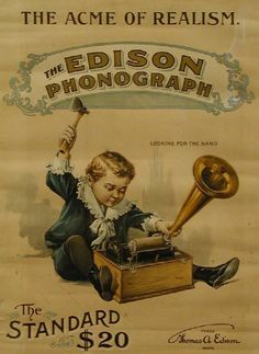 vinylespassion: The Edison Phonograph - The Acme Of Realism.