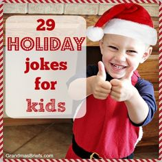29 holiday jokes for kids. Spread the joyful noise of laughter (or at least a few chuckles).