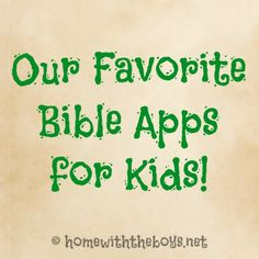 Favorite Bible Apps for Kids-free listing at this link. Some great ideas here.