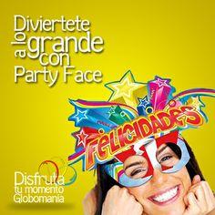 Diviertete con tus cumpleañeros con #PartyFace  #DisfrutaTuMomentoGlobomanía