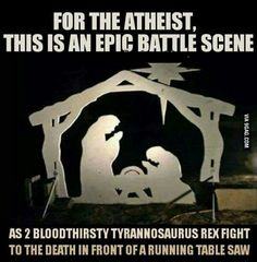 For the atheist this is an epic battle scene