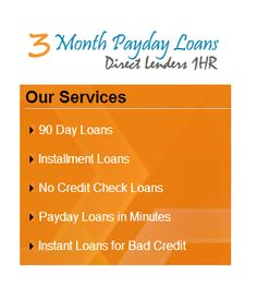 Get Instant 3 month payday loans no credit check from 3monthpaydayloansdirectlenders1hr.co.uk. 3 Month Payday Loans Direct Lenders can help you in gaining fiscal freedom. Easy to apply receive your cash in 1hours get it now.  see more click here:- http://www.3monthpaydayloansdirectlenders1hr.co.uk/no-credit-check-loans.html   #3monthpaydayloans #3monthloans #3monthcashloans #3monthpaydayloansnocreditcheck #3monthpaydayloansbadcredit #instant3monthpaydayloans #3monthpaydayloansdirectlenders