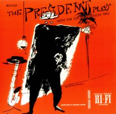 Lester Young-The President Plays with the Oscar Peterson Trio, Label: Norgran MGN-1054 (1952) Design: David Stone Martin.
