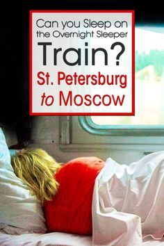 Woman sleeping in the train from St. Petersburg to Moscow. Text overlay with the questions if you can sleep on the overnight sleeper train Backpacking Europe, Europe Travel Tips, European Travel, Travel Advice, Asia Travel, Travel Ideas, Travel Destinations, Euro Travel, Budget Travel