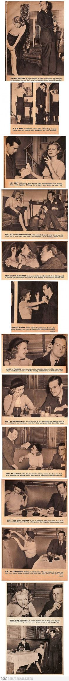 "Dating Advice for Women circa 1950  ""Don't sit in awkward positions"" does seem like rather good advice.... Love his face in the photos"
