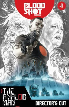 Bloodshot Reborn: The Analog Man - Director's Cut #1, An artistic masterpiece of the highest quality,  #AnalogMan #Bloodshot #BloodshotReborn #BloodshotReborn#10 #BloodshotReborn:TheAnalogMan #BloodshotReborn:TheAnalogManDirector'sCut#1 #BrianReber #DBS #director'scut #Dirtbagsailor #JeffLemire #JesseIzdepski #LewisLarosa #TheAnalogMan #Valiant #ValiantEntertainment #VEI