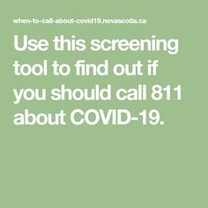 Use this screening tool to find out if you should call 811 about COVID-19.