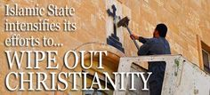 Islamic State Intensifies Efforts to Wipe Out Christianity