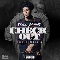 Trill Sammy x Check Out(prod by Fredonem) by Trill Sammy on SoundCloud